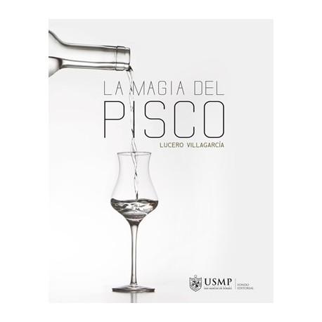 La Magia del Pisco - Lucero Villagarcía Ed. USMP / Perú