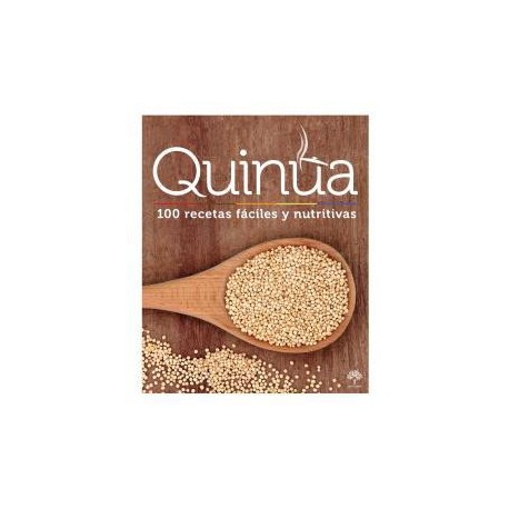 Quinua - 100 Recetas fáciles y nutritivas Ed. Septiembre / Gastronomía del Perú