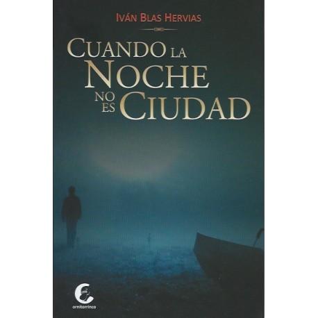 Cuando la Noche no es Ciudad - Iván Blas Hervias Ed. Ornitorrinco / Literatura peruana