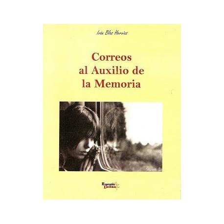 Correos al Auxilio de la Memoria - Iván Blas Hervias Ed. Expresión Latina / Literatura peruana