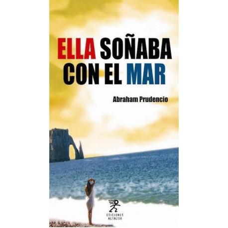 Ella Soñaba con el Mar - Abraham Prudencio Ed. Altazor / Literatura peruana