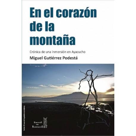 En el Corazón de la Montaña - Miguel Gutiérrez Podestá Ed. Rabdomante / Literatura peruana