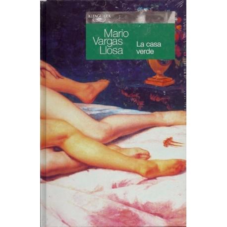 La Casa Verde - Mario Vargas Llosa Ed. Alfaguara / Pérou