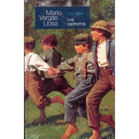Los Jefes / Los Cachorro - Mario Vargas Llosa Ed. Alfaguara / Pérou