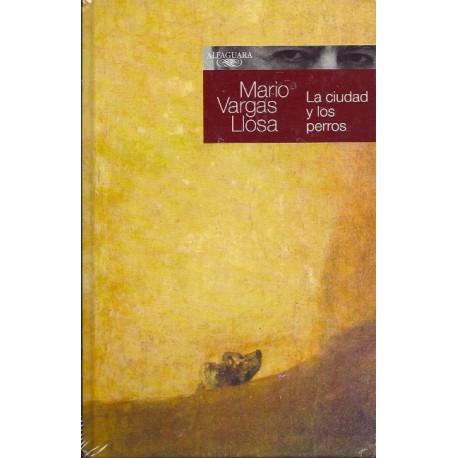 La Ciudad y los Perros - Mario Vargas Llosa Ed. Alfaguara