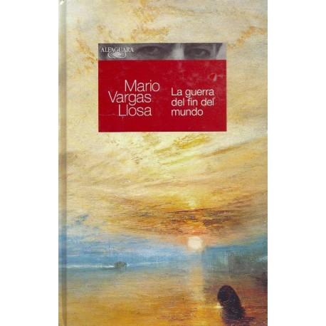 La Guerra del Fin del Mundo - Mario Vargas Llosa Ed. Alfaguara / Literatura peruana