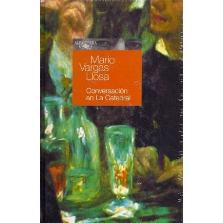 Conversación en la Catedral - Mario Vargas Llosa Ed. Alfaguara