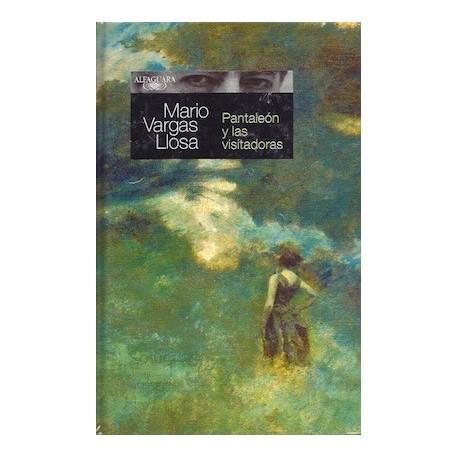 Pantaleón y las Visitadora - Mario Vargas Llosa Ed. Alfaguara / Pérou