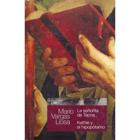 La Señorita de Tacna / Kathie y el Hipopótamo - Mario Vargas Llosa Ed. Alfaguara / Pérou