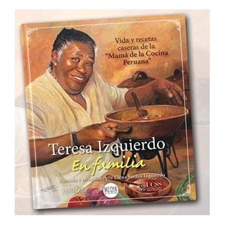 """Teresa Izquierdo en Familia Vida y Recetas de la """"Mamá de la Cocina Peruana"""" Ed. Revuelta / Perú"""