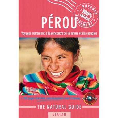 Guide de Voyage en français The Natural Guide Pérou - Christelle Bittner Ed. Viatao / Pérou