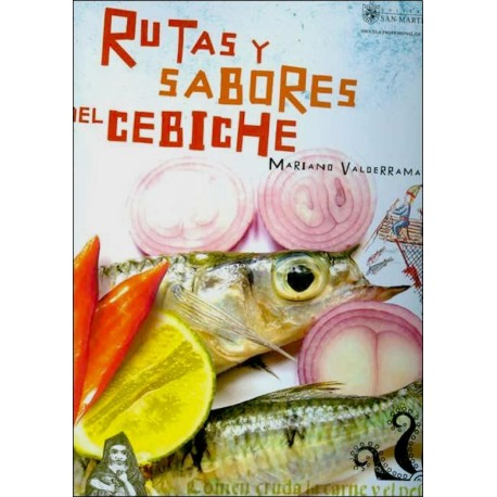 Rutas y Sabores del Cebiche - Mariano Valderrama - Ed. Universidad San Martin de Porres / Cuisine du Pérou