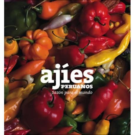 Ajíes Peruanos, Sazón para el Mundo - Obra colectiva Ed. Sociedad Peruana de Gastronomía