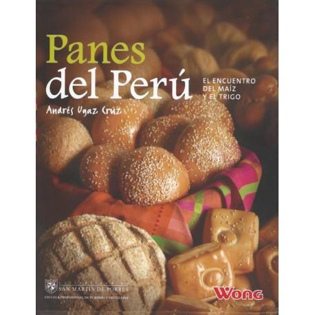 Panes del Perú, El encuentro del maíz y el trigo - Andrés Ugaz Cruz Ed. USMP