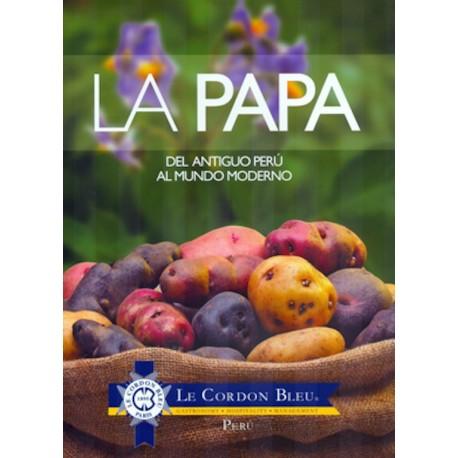 La Papa del Antiguo Perú al Mundo Moderno Ed. Le Cordon Bleu / Pérou