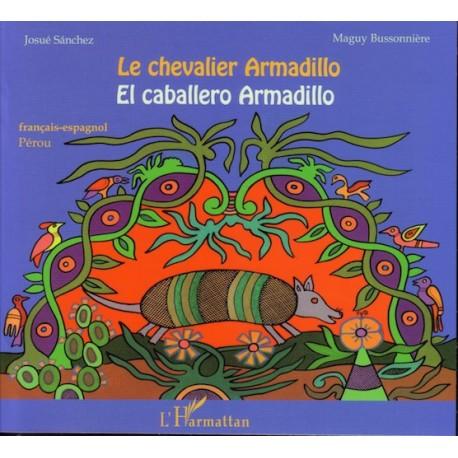 Le Chevalier Armadillo / El Caballero Armadillo - Maguy Bussonnière Ed. L'Harmattan / Literatura peruana