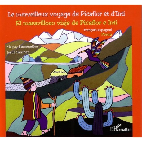 Le Merveilleux Voyage de Picaflor et d'Inti / El Maravilloso Viaje de Picaflor e Inti - Maguy Bussonnière / Pérou
