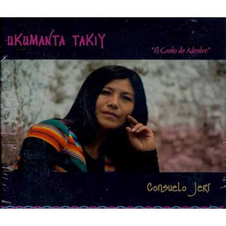 """CD Ukumanta Takiy """"El Canto de Adentro"""" - Consuelo Jeri / Pérou"""