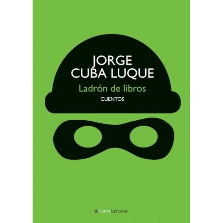 Ladrón de Libros - Jorge Cuba Luque Ed. Campo Letrado / Perú