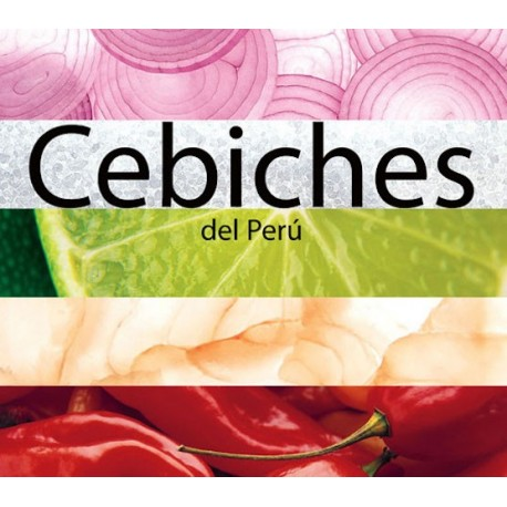 Cebiches deI Perú - Livre de recettes de Cuisine péruvienne - Obra colectiva Ed. Backus / Ceviche / Pérou