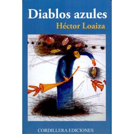Diablos Azules - Hector Loaiza Ed. Cordillera