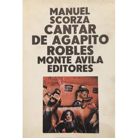 Cantar de Agapito Robles - Manuel Scorza Ed. Monte Avila
