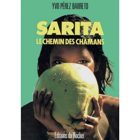 Sarita - Le Chemin des Chamans - Yvo Pérez Barreto - Ed. Rocher