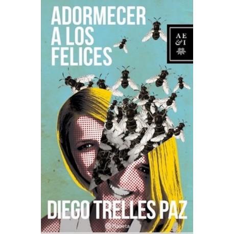 Adormecer a los Felices - Diego Trelles Paz Ed. Demipage / Literatura peruana
