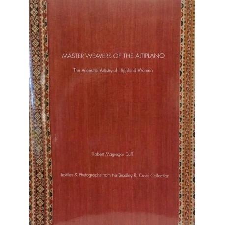 Master Weavers of the Altiplano - Robert Magregor Duff