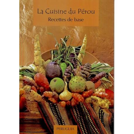 Livre de recettes de Cuisine péruvienne La Cuisine du Pérou - Annik Franco Barreau Ed. Peruguia / Pérou