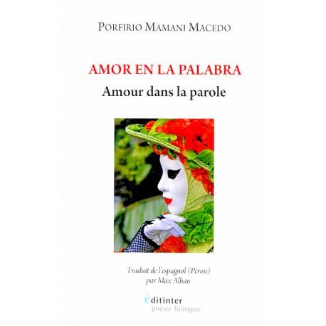 Amor en la Palabra / Amour dans la Parole - Porfirio Mamani Macedo Ed. Editinter