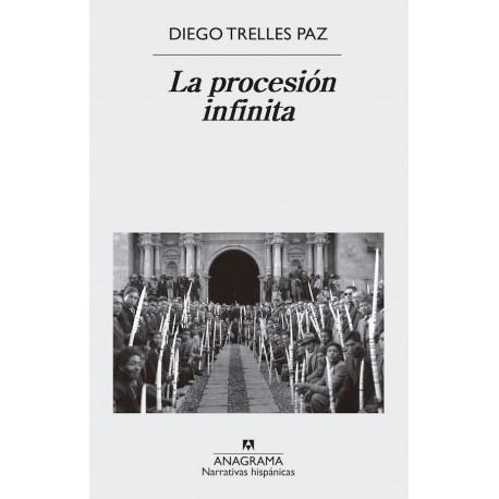 La Procesión Infinita - Diego Trelles Paz Ed. Anagrama