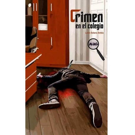 Crimen en el Colegio - Lenin Solano Ambía Ed. Altazor