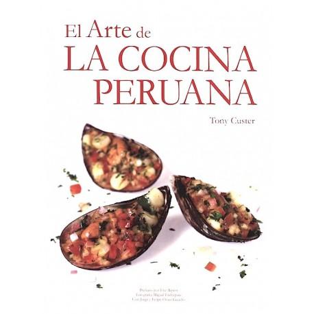 El Arte de la Cocina Peruana Tomo I - Tony Custer Ed. QW S.A.C