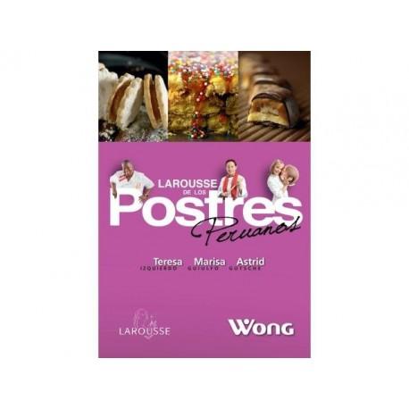 Larousse de los Postres Peruanos - Teresa, Marisa y Astrid Ed. Larousse Wong / Perú