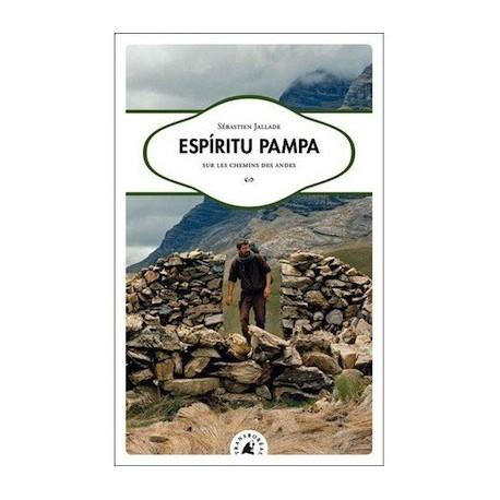 Espi'ritu Pampa, Sur les chemins des Andes - Sébastien Jallade Ed. Transboréal / Pérou