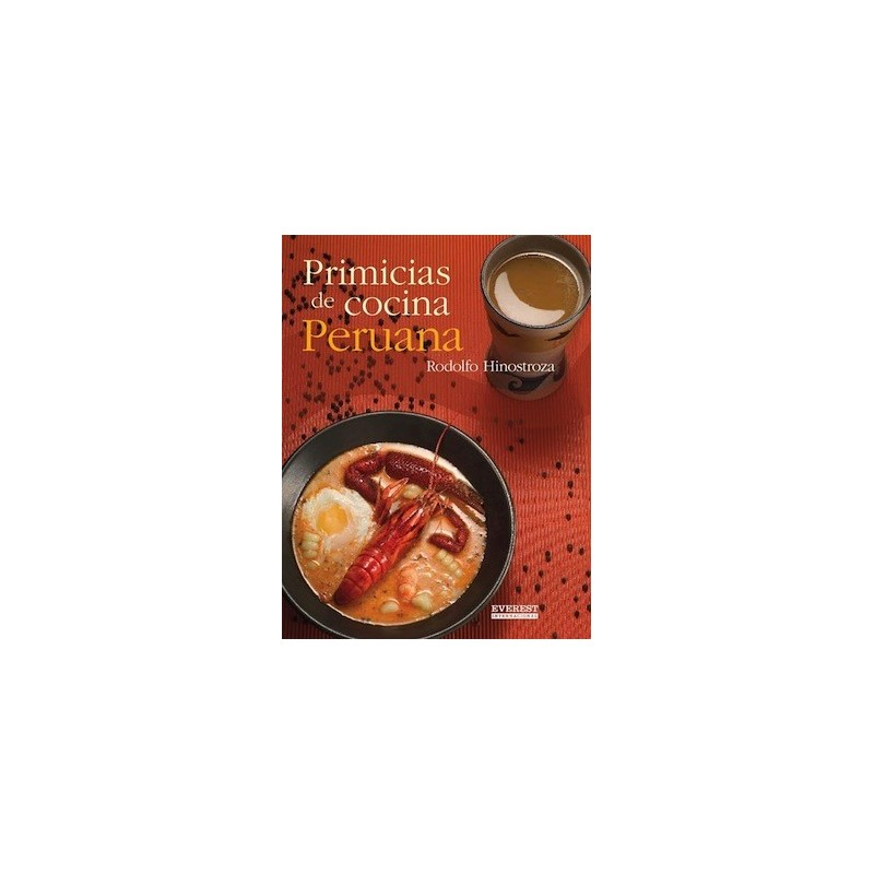 Primicias de cocina peruana rodolfo hinostroza ed - Libro cocina peruana pdf ...