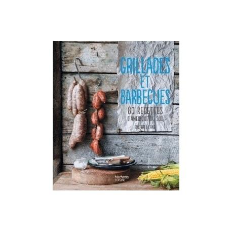 Grillades et Barbacues - 80 Recettes d'Amérique du Sud - Rachael Lane Ed. Hachette