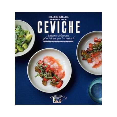 Ceviche - Petites entrées express au poisson cru mariné - Fiona Taieb Ed. Marabout / Cebiche / Pérou